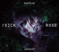 Naceva/Wright - The Sick Rose